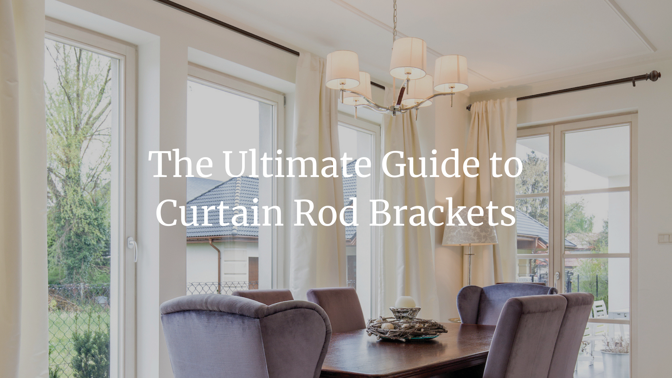 ultimate guide to drapery hardware